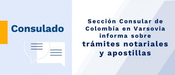 Sección Consular de Colombia informa sobre trámites notariales y apostillas